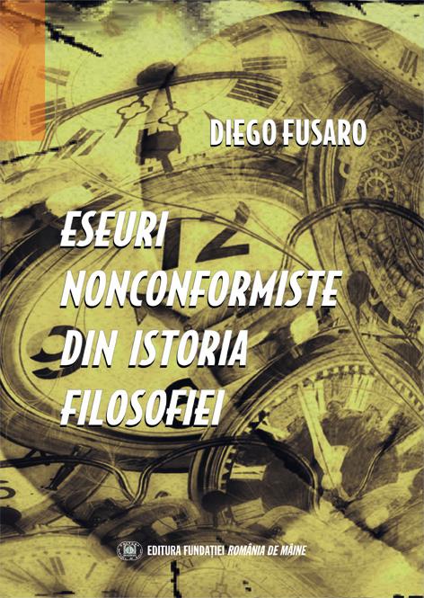 Editura FundațieiRomânia de Mâineși Istituto TESEO din Italia lansează Eseuri nonconformiste din istoria filosofiei